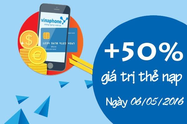 Khuyến mãi cục bộ Vinaphone tặng 50% thẻ nạp ngày 6/5