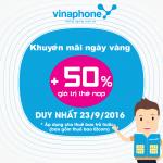 Vinaphone khuyến mãi nạp thẻ tặng 50% giá trị thẻ nạp 23/9/2016