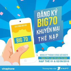 Tặng 70% thẻ nạp khi đăng ký gói Big70 Vinaphone ngày 1/9/2016