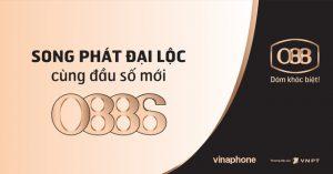 Đầu số Song Phát Đại Lộc Vinaphone 0886 ra mắt
