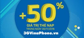 Khuyến mãi Vinaphone tặng 50% thẻ nạp ngày 30/11/2016
