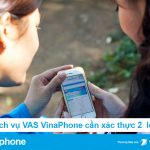 Dịch vụ VAS Vinaphone xác thực 2 lớp để bảo vệ khách hàng