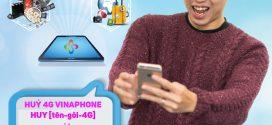 Hướng dẫn cách huỷ gói cước 4G Vinaphone, huỷ gia hạn 4G VinaPhone