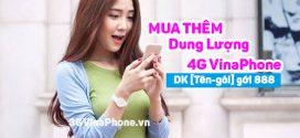 Cách mua thêm dung lượng data 4G Vinaphone qua 888