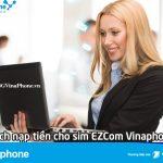 Hướng dẫn cách nạp tiền cho thuê bao EZCom VinaPhone