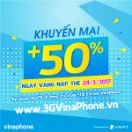 Vinaphone khuyến mãi ngày vàng nạp thẻ 24/3/2017