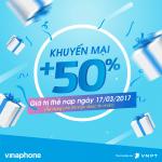 Khuyến mãi Vinaphone tặng 50% thẻ nạp ngày 17/3