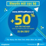 VinaPhone khuyến mãi tặng 50% giá trị thẻ nạp ngày 21/4/2017