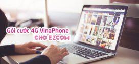 Đăng ký các gói cước 4G Ezcom VinaPhone cho sim data Vinaphone 2019