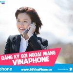 Đăng ký cước gọi ngoại mạng Vinaphone