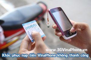 Khắc phục nạp tiền 3G 4G VinaPhone không thành công