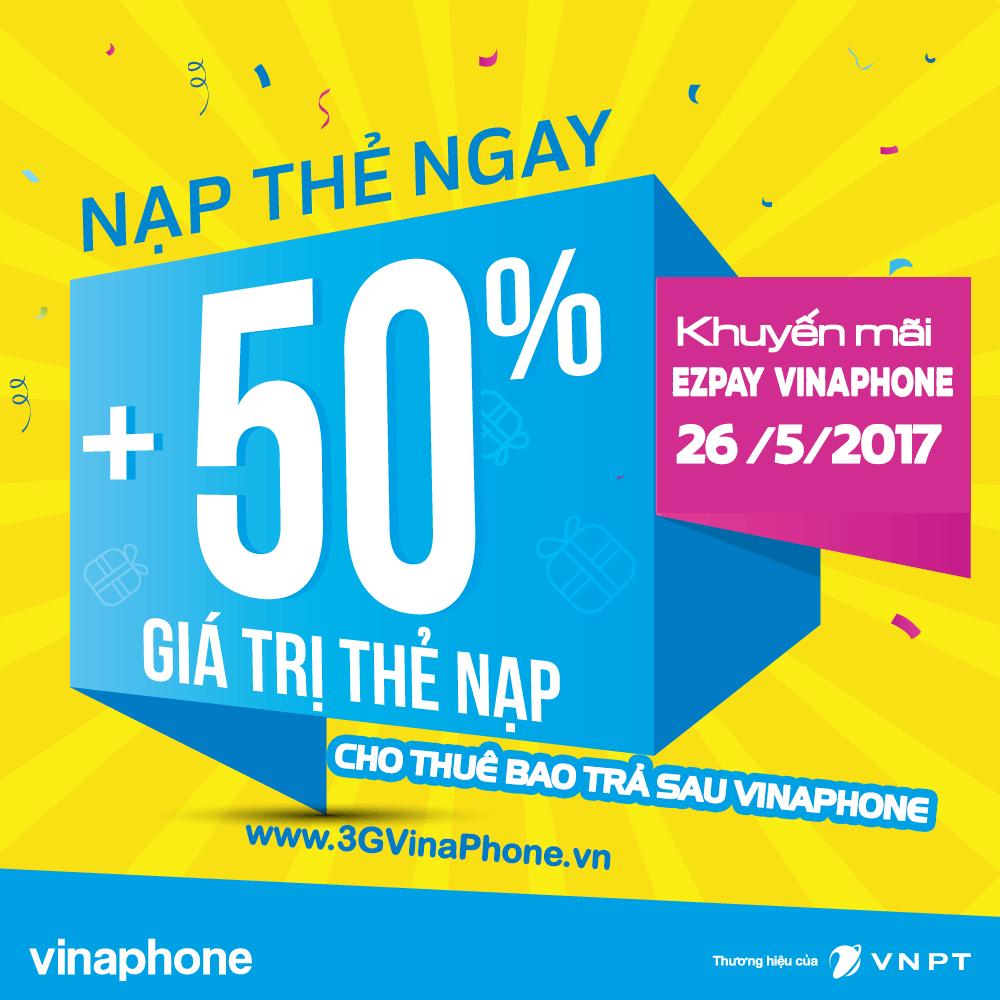 Vinaphone khuyến mãi 50% thẻ nạp qua EZPay vào 26/5/2017