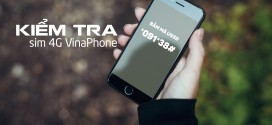 Cách kiểm tra sim đang sử dụng có phải là sim 4G Vinaphone hay không?