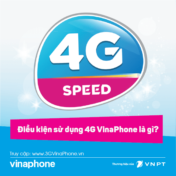 Để sử dụng 4G VinaPhone cần những điều kiện gì?