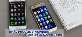 Cách khắc phục 3G VinaPhone không vào được facebook