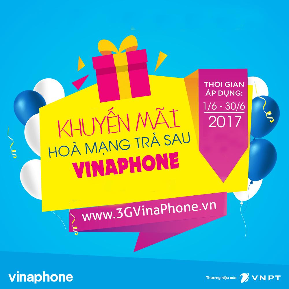Khuyến mãi hoà mạng trả sau VinaPhone tháng 6/2017