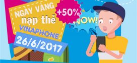 Khuyến mãi VinaPhone ngày vàng 26/6/2017 +50% giá trị thẻ nạp