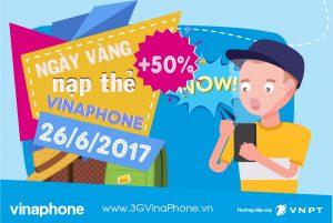 chương trình khuyến mãi VinaPhone ngày vàng nạp thẻ 26/6/2017 tặng 50% giá trị mỗi thẻ nạp