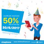 Khuyến mãi Vinaphone 30/6/2017 tặng 50% thẻ nạp cục bộ