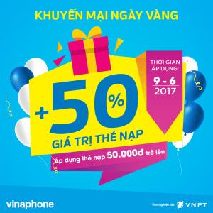 Khuyến mãi VinaPhone nạp thẻ ngày vàng 9/6/2017 tặng 50% thẻ nạp