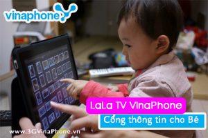 Cổng thông tin giải trí cho bé yêu với dịch vụ LaLa TV VinaPhone