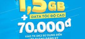 Đăng ký gói M70 VinaPhone nhận ưu đãi 1,5Gb + 70.000đ