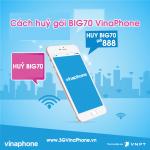 Cách huỷ gói cước BIG70 VinaPhone