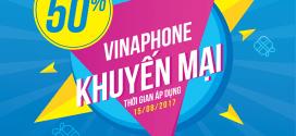 VinaPhone khuyến mãi ngày 15/8/2017 tặng 50% thẻ nạp cục bộ