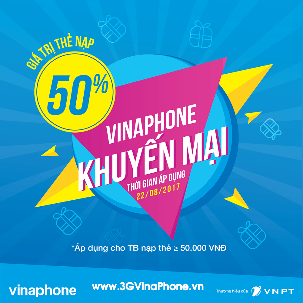 VinaPhone khuyến mãi ngày 22/8/2017 tặng 50% thẻ nạp từ 50.000đ