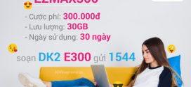 Đăng ký gói cước EZMAX300 Vinaphone có 30GB data chỉ 300.000đ trọn gói