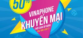 Khuyến mãi VinaPhone cục bộ ngày 6/9/2017 tặng 50% giá trị thẻ nạp