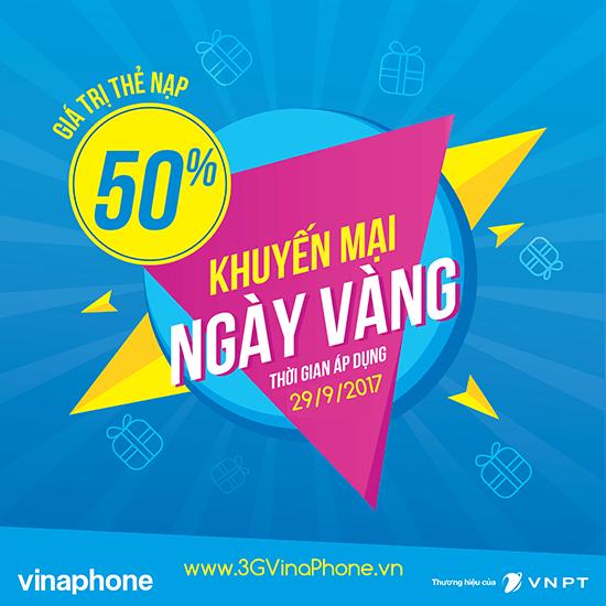 Khuyến mãi VinaPhone 29/9/2017 tặng 50% thẻ nạp ngày vàng