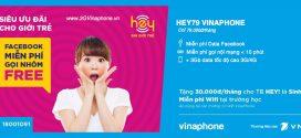 Đăng ký gói cước HEY79 VinaPhone nhận ưu đãi gọi + Facebook + Data