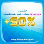 Vinaphone khuyến mãi ngày vàng 24/10/2017 tặng 50% thẻ nạp