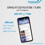 Đăng ký gói cước Yotube 1 tuần - gói YT7 Vinaphone