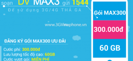 Đăng ký gói MAX300 của Vinaphone có ngay 60GB chỉ 300.000đ