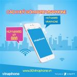 Hướng dẫn cách huỷ gói MAX90 của Vinaphone đơn giản nhất