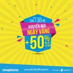 Vinaphone khuyến mãi ngày vàng 24/1/2018 tặng 50% giá trị thẻ nạp
