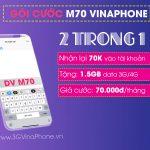 Đăng ký gói cước M70 Vinaphone miễn phí 70.000đ + 1,5GB data chỉ 70.000đ