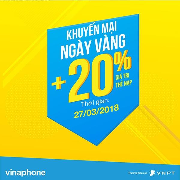 Khuyến mãi Vinaphone ngày vàng 27/3/2018 tặng 20% giá trị thẻ nạp