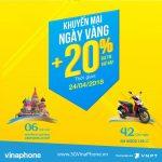 Vinaphone khuyến mãi ngày vàng 24/4/2018 tặng 20% giá trị thẻ nạp