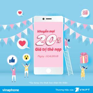 Khuyến mãi Vinaphone ngày 12/4/2018 tặng 20% giá trị thẻ nạp