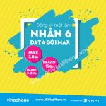 Vinaphone ưu đãi NHÂN 6 lần Data các gói MAX giá cước không đổi
