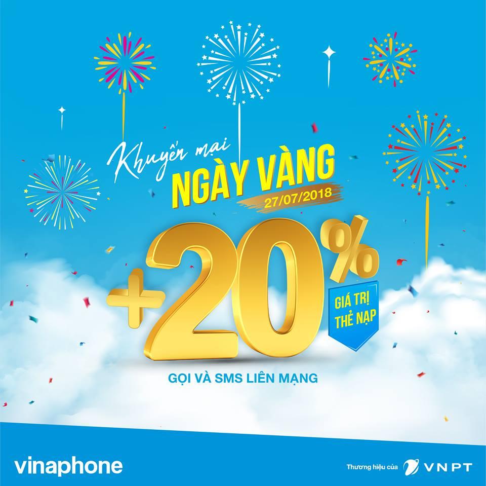 Khuyến mãi Vinaphone 27/7/2018 tặng 20% giá trị thẻ nạp Ngày Vàng