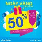Khuyến mãi Vinaphone 31/8/2018 tặng 50% giá trị thẻ nạp ngày vàng