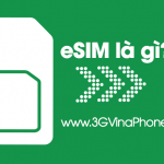 eSIM là gì? eSim có lợi ích gì? Thời gian phát hành eSim Vinaphone chính thức