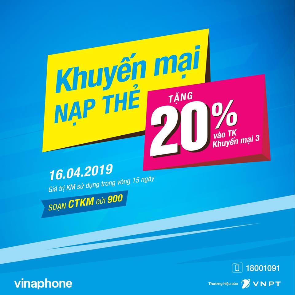 Vinaphone khuyến mãi cục bộ ngày 16/4/2019 tặng 20% giá trị thẻ nạp