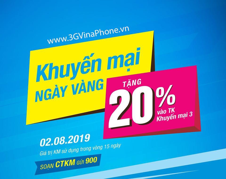 Khuyến mãi Vinaphone 2/8/2019 tặng 20% giá trị thẻ nạp ngày vàng