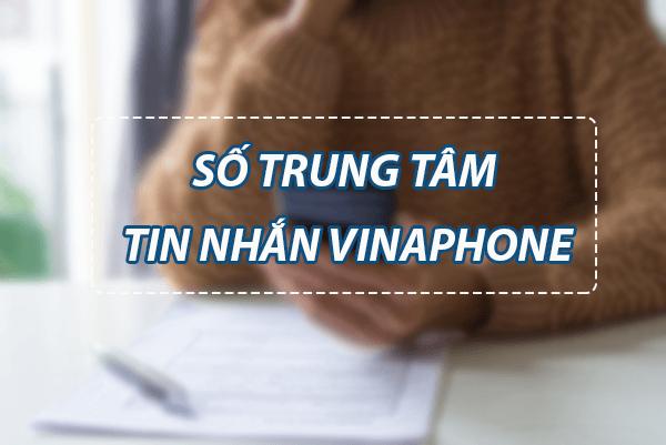 Cách thay đổi số trung tâm tin nhắn mạng Vinaphone