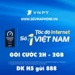 Đăng ký gói cước H5 VinaPhone nhận 2GB data trong 2h dùng 4G thả ga